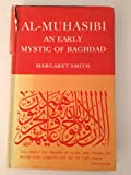 Early Mystic of Baghdad: A Study of the Life & Teaching of Harith B. Asad Al-Muhasibi, A.D. 781-A.D. 857 (0404563244) by Smith, Margaret