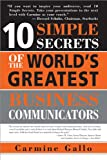 img - for 10 Simple Secrets of the World's Greatest Business Communicators book / textbook / text book