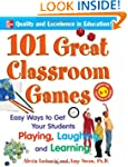 101 Great Classroom Games: Easy Ways...