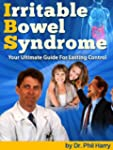 Irritable Bowel Syndrome: Your Ultima...