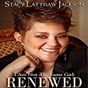 I Am Not the Same Girl: Renewed Audiobook by Stacy Lattisaw Jackson Narrated by Stacy Lattisaw Jackson