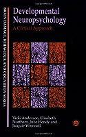 Developmental Neuropsychology: A Clinical Approach (Brain, Behaviour and Cognition)