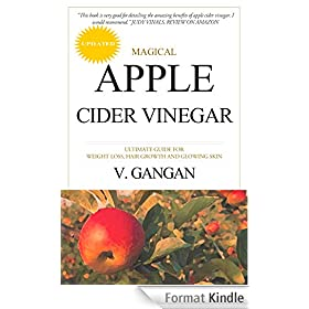 Magical Apple Cider Vinegar: Ultimate Guide For Weight Loss, Hair Growth and Glowing Skin (English Edition)