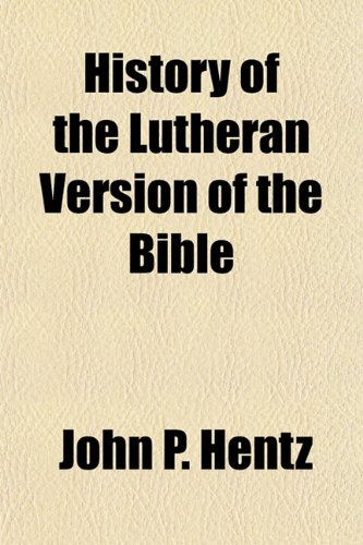 History of the Lutheran Version of the Bible