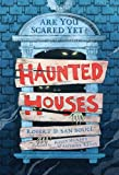 Haunted Houses (Are You Scared Yet?)