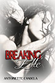 Breaking Elle (Break Me Book 1)