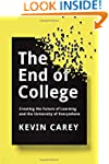 The End of College: Creating the Futu...