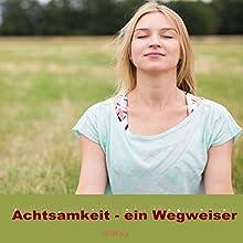 Achtsamkeit - Ein Wegweiser Hörbuch von Di Kay Gesprochen von: Annika Gamerad