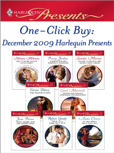 One-Click Buy: December 2009 Harlequin Presents: The Future King's Love-Child\A Bride for His Majesty's Pleasure\Dante: Claiming His Secret