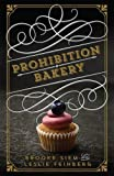 img - for Prohibition Bakery by Leslie Feinberg (2015-10-06) book / textbook / text book