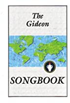 The Gideon Songbook by The Gideon…