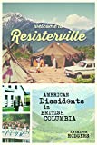Welcome to Resisterville: American Dissidents in British Columbia