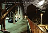 echange, troc Dieter Grube - Berlin im Licht der Nacht ᅵ Berlin at Nightli