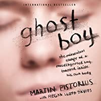 Ghost Boy: The Miraculous Escape of a Misdiagnosed Boy Trapped Inside His Own Body (       UNABRIDGED) by Martin Pistorius Narrated by Simon Bubb