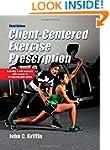 Client-Centered Exercise Prescription...