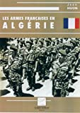 img - for Les Armes Fran  aises en Alg  rie (French Edition) book / textbook / text book