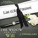 The Widow and the Will Audiobook by J. Thomas-Like Narrated by Tricia DiSandro