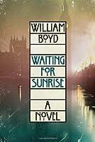 Waiting for Sunrise: A Novel