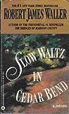 Slow Waltz in Cedar Bend (0446158755) by Waller, Robert James