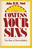 Confess Your Sins: The Way of Reconciliation (0340004967) by John R. W. Stott