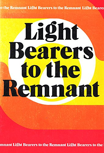 Light bearers to the remnant: Denominational history textbook for Seventh-Day Adventist college classes, by Richard W Schwarz