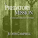 A Predatory Mission: The Olympia Brown Mysteries, Book 5 Audiobook by Judith Campbell Narrated by Lois Johnson