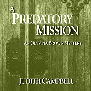 A Predatory Mission: The Olympia Brown Mysteries, Book 5 | [Judith Campbell]