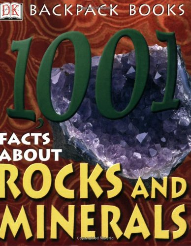 Backpack Books: 1,001 Facts about Rocks & Minerals (Backpack Books) PDF