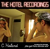 C.Heiland 'The Hotel Recordings'