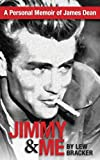 Jimmy & Me: A Personal Memoir Of A Great Friendship: JAMES DEAN & LEW BRACKER