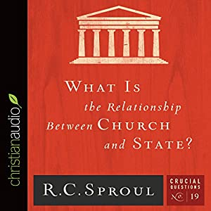 What Is the Relationship Between Church and State? Audiobook