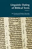 Linguistic Dating of Biblical Texts: An Introduction to Approaches and Problems (Volume 1) (BibleWorld) (1845530829) by Ian Young
