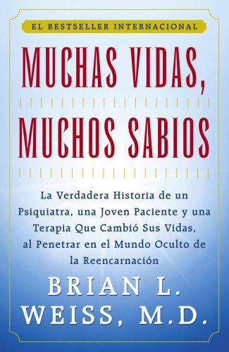 M.D. M.D. Brian L. Weiss - Muchas Vidas, Muchos Sabios (Many Lives, Many Mast