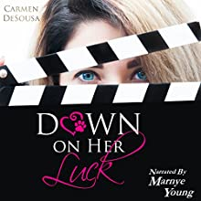 Down on Her Luck: Alaina's Story: What's Luck Got to Do with It, Book 2 Audiobook by Carmen DeSousa Narrated by Marnye Young
