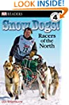 Dk Readers Snow Dogs! Racers Of The N...