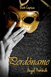 Perdoname (Angel Prohibido) (Spanish Edition)