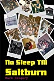 Mark Gregory No Sleep Till Saltburn: Adventures On The Edge Of The New Wave Of British Heavy Metal