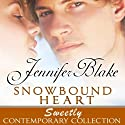 Snowbound Heart (       UNABRIDGED) by Jennifer Blake Narrated by Barbara McCulloh