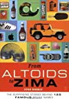 From Altoids to Zima: The Surprising Stories Behind 125 Famous Brand Names Original edition by Morris, Evan published by Touchstone [ Paperback ]