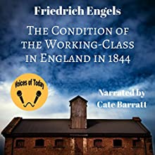 The Condition of the Working Class in England in 1844 | Livre audio Auteur(s) : Friedrich Engels Narrateur(s) : Cate Barratt