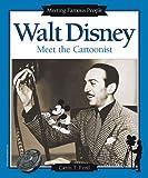 Walt Disney: Meet the Cartoonist (Meeting Famous People)