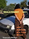 img - for ENSLAVEMENT 2011 book / textbook / text book