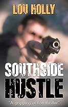 Southside Hustle: A Gripping Action Thriller Full Of Suspense