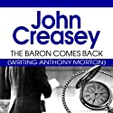 The Baron Comes Back: The Baron Series, Book 9 Audiobook by John Creasey Narrated by Philip Bird
