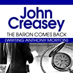 The Baron Comes Back: The Baron Series, Book 9 (       UNABRIDGED) by John Creasey Narrated by Philip Bird