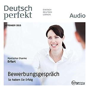 Deutsch perfekt Audio - Bewerbungsgespräch. 9/2015 Audiobook