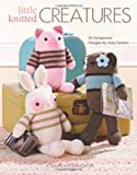 Little Knitted Creatures (Leisure Arts #5144)