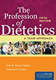 The Profession of Dietetics: A Team Approach