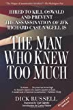 img - for The Man Who Knew Too Much: Hired to Kill Oswald and Prevent the Assassination of JFK by Russell, Dick 2nd (second) Edition [Paperback(2003/10/14)] book / textbook / text book