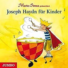 Joseph Haydn für Kinder Hörbuch von Marko Simsa Gesprochen von: Marko Simsa
